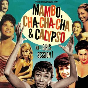 MAMBO CHA CHA CHA & CALYPSO VOL 1: GIRLS SESSION!