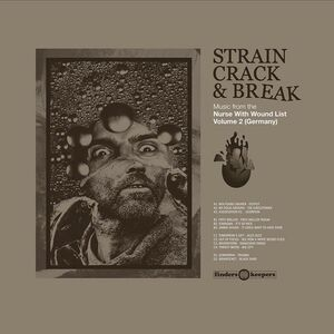 STRAIN CRACK & BREAK: MUSIC FROM THE NURSE WITH WOUND LIST VOLUME TWO (RSD 2021)
