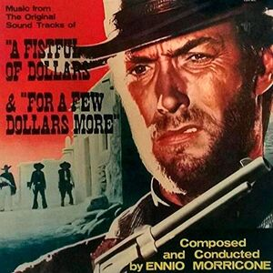 A FISTFUL OF DOLLARS & FOR A FEW $$ MORE (COLOR)