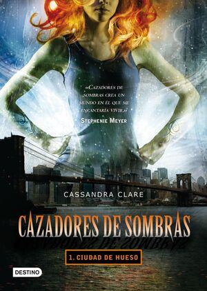 CIUDAD DE HUESO. CAZADORES DE SOMBRAS 1