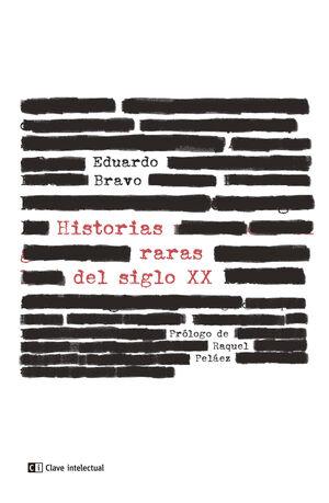 HISTORIAS RARAS DEL SIGLO XX