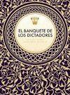 BANQUETE DE LOS DICTADORES,EL