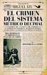 EL CRIMEN DEL SISTEMA MÉTRICO DECIMAL