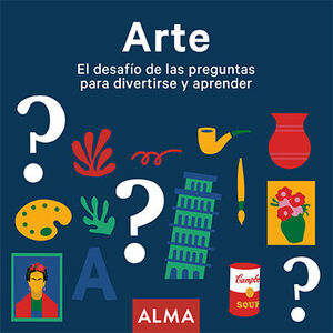 ARTE. EL DESAFÍO DE LAS PREGUNTAS PARA DIVERTIRSE Y APRENDER