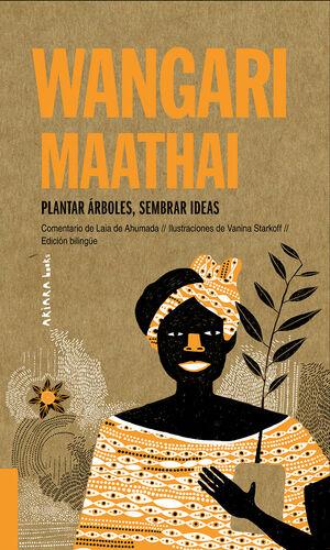 WANGARI MAATHAI: PLANTAR ÁRBOLES, SEMBRAR IDEAS