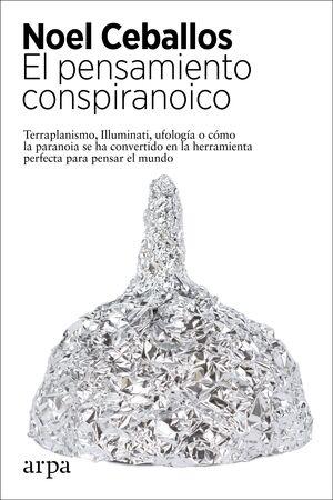 EL PENSAMIENTO CONSPIRANOICO