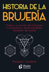HISTORIA DE LA BRUJERIA