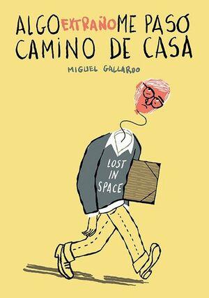 ALGO EXTRAÑO ME PASÓ CAMINO DE CASA