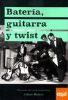 GUITARRA, BATERÍA Y TWIST