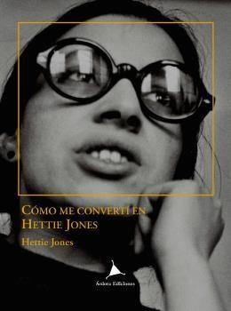 COMO ME CONVERTÍ EN HETTIE JONES