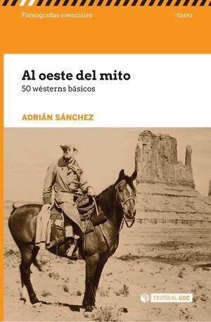 AL OESTE DEL MITO. 50 WÉSTERNS BÁSICOS