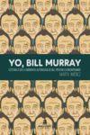 YO BILL MURRAY 2ªED