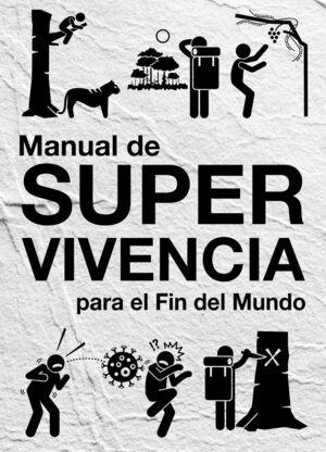 MANUAL DE SUPERVIVENCIA PARA EL FIN DEL MUNDO