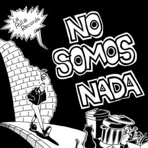 NO SOMOS NADA