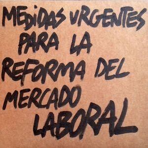 MEDIDAS URGENTES PARA LA REFORMA DEL MERCADO LABORAL