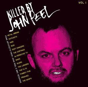 KILLED BY JOHN PEEL VOL.1