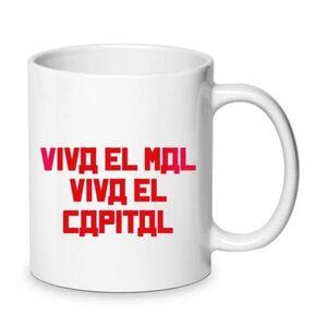 TAZA «VIVA EL MAL VIVA EL CAPITAL»